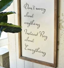 Pray About Everything Wooden Sign