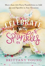 Certified Celebrator's Book - Celebrate with Sprinkles by Brittany Young
