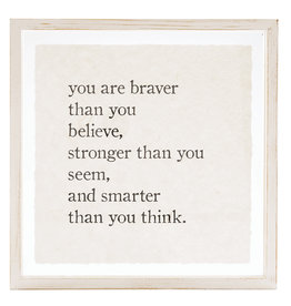 You are Braver Glass Plaque