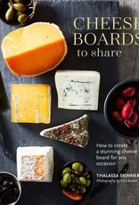 Cheese Boards to Share by Thalassa Skinner