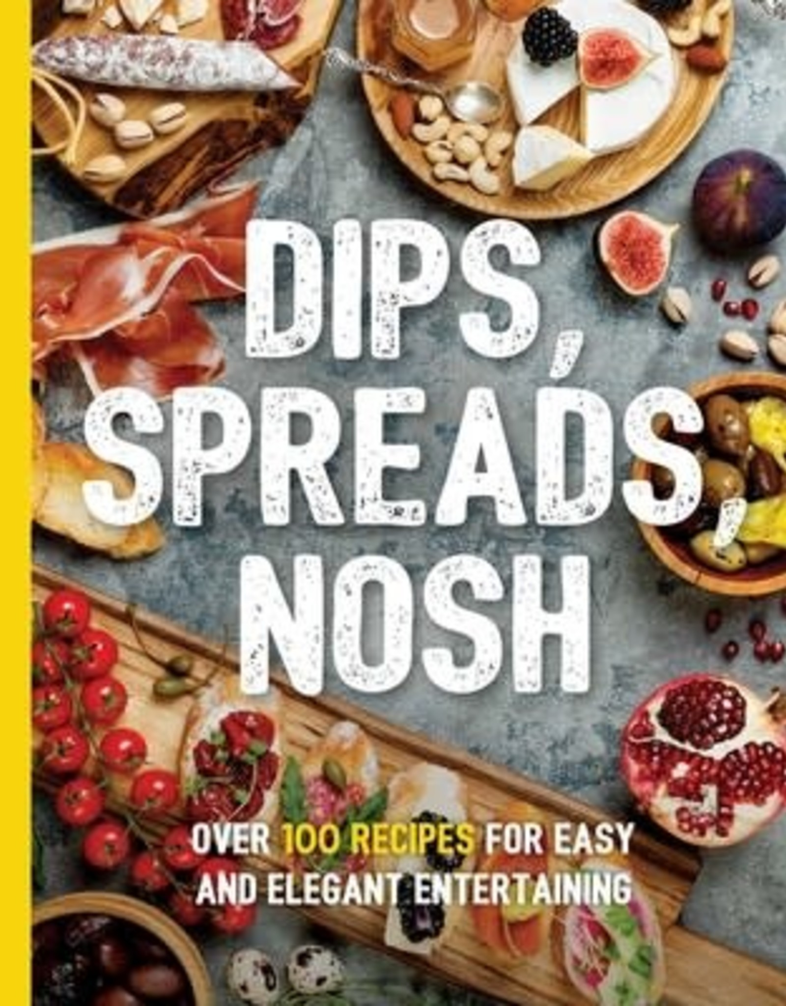 Dips, Spreads, Nosh by Kimberly Stevens
