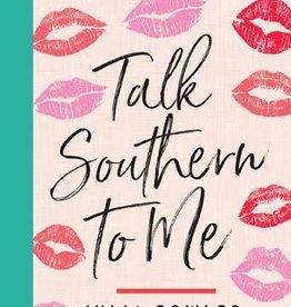 Gibbs Smith Talk Southern To Me