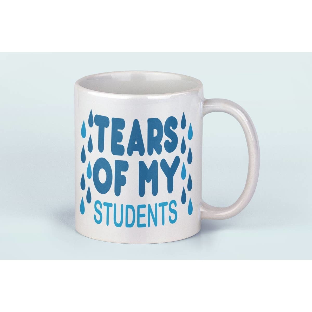 Do Pray Tell Tears of My Students Mug