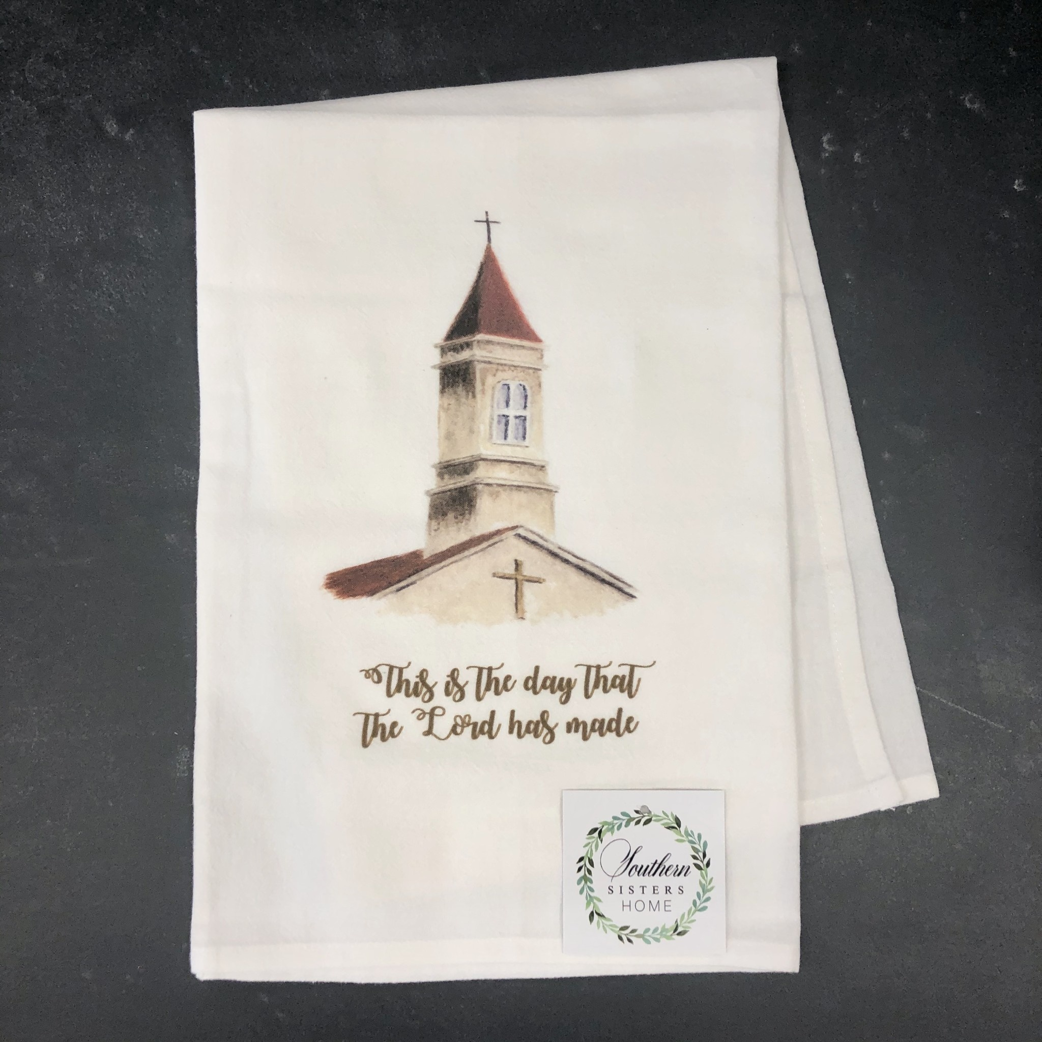 Southern Sisters Enterprises This Is The Day Church Flour Sack Towel