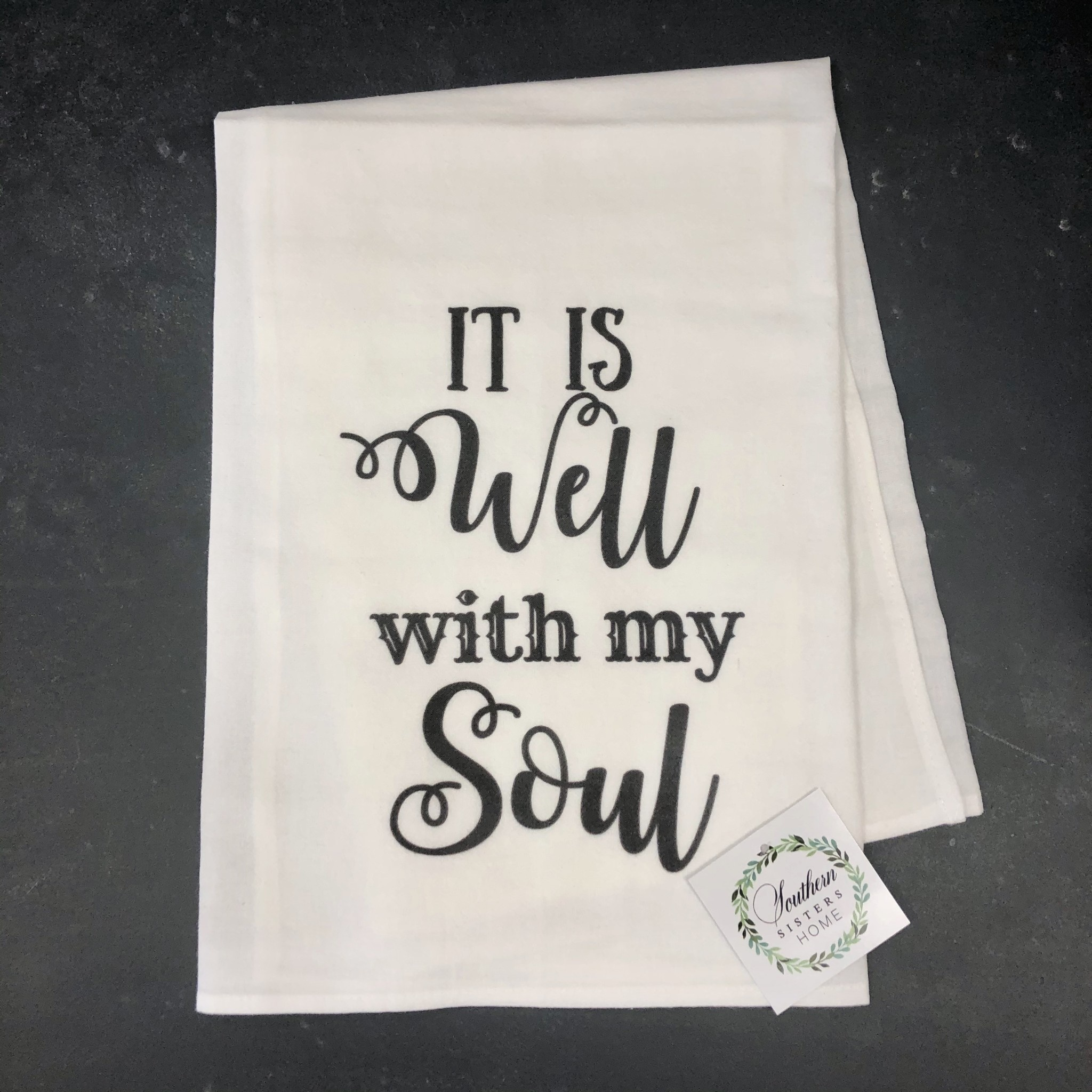Southern Sisters Enterprises It Is Well Flour Sack Towel