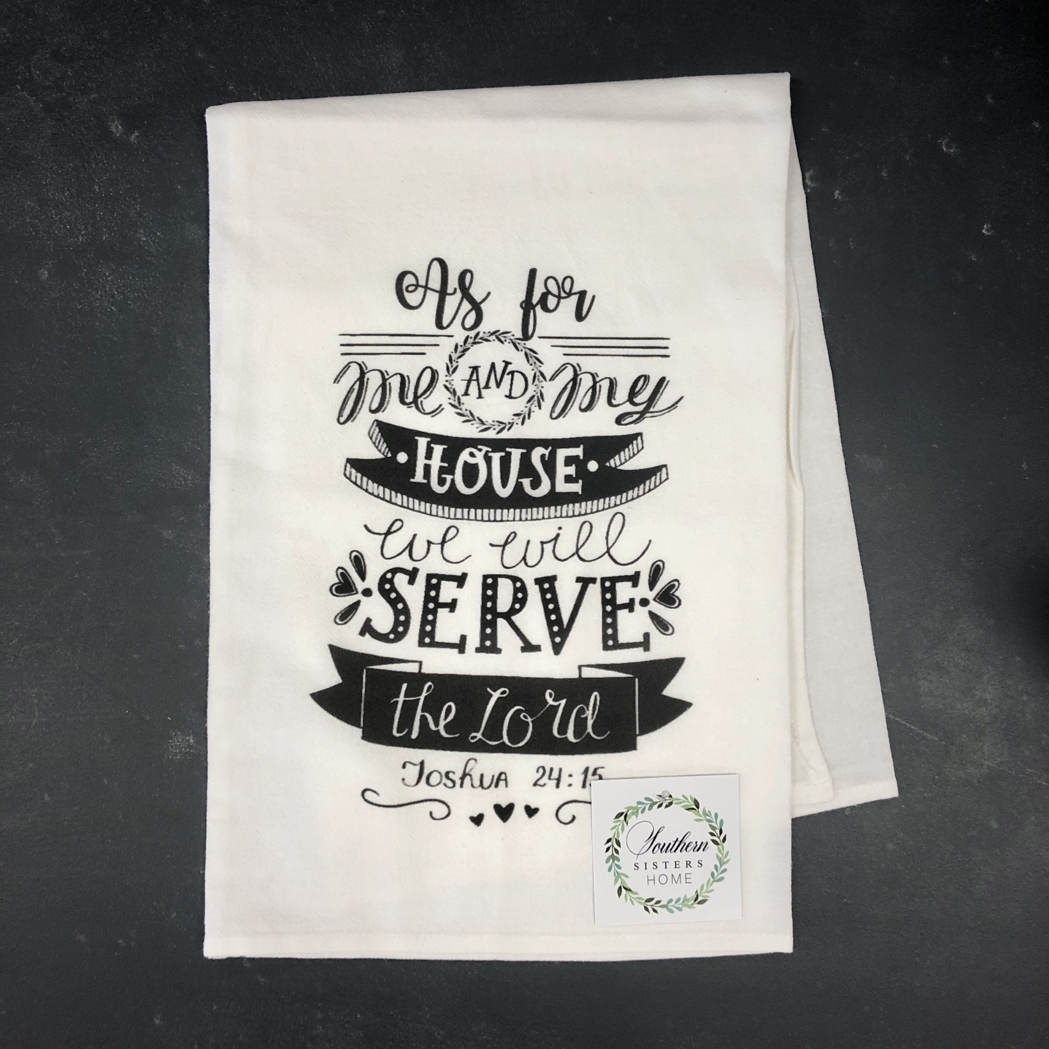 Southern Sisters Enterprises As For Me and My House Flour Sack Towel