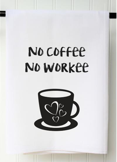 Southern Sisters Enterprises No Coffee No Workee Towel