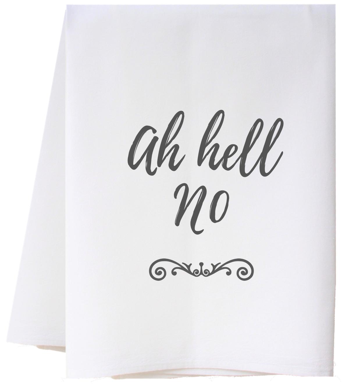 Southern Sisters Enterprises Ah Hell No Flour Sack Towel