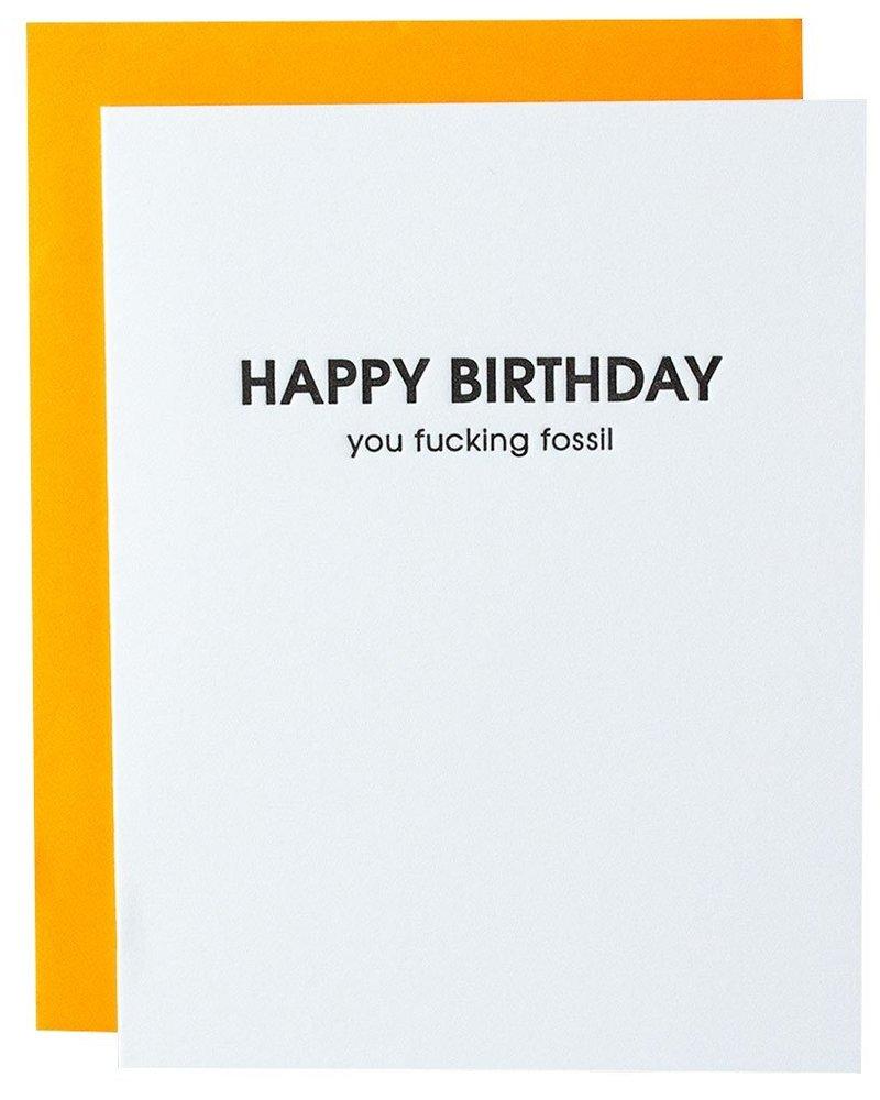 Chez Gagne Happy Birthday You Fucking Fossil