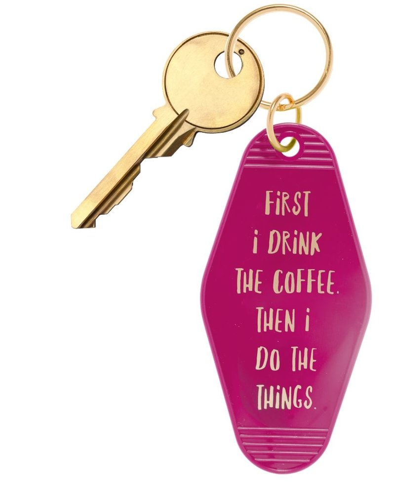 BOPS BOPS Keychain - First I Drink The Coffee Then I Do The Things