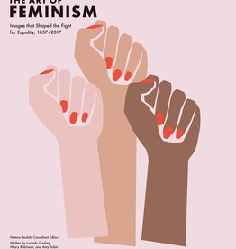 Raincoast Books Art Of Feminism: Images That Shaped The Fight For Equality, 1857-2017