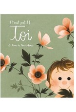 Groupe d'Édition Courte Echelle (Tout petit) Toi : Le livre de ton enfance