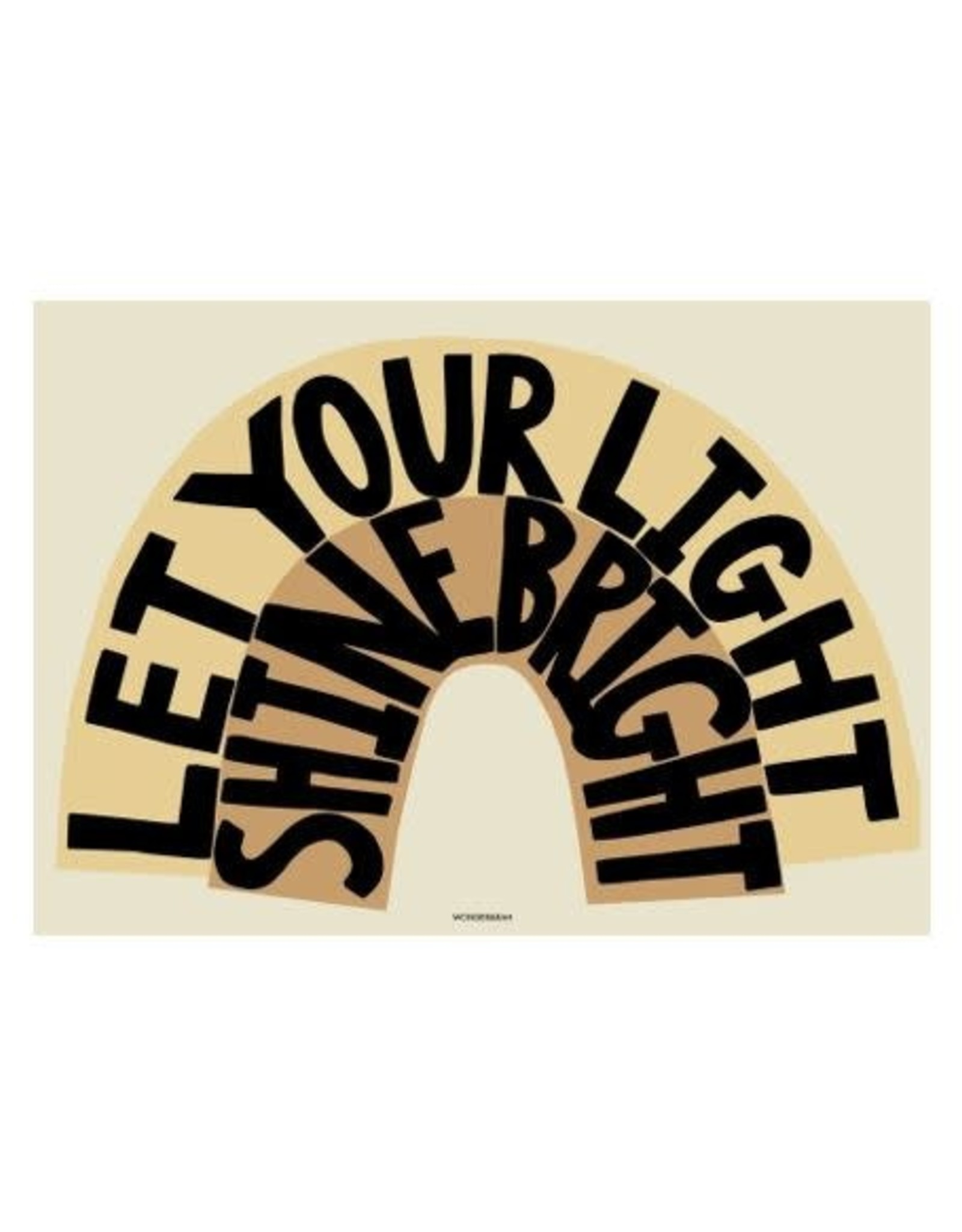 Wonder & Rah Let Your Light Shine Bright Poster- Yellow