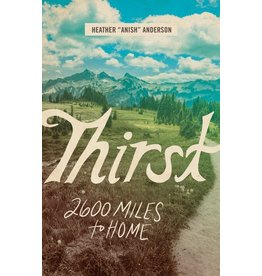 MOUNTAINEERS BOOKS Thirst-2600 Miles to Home