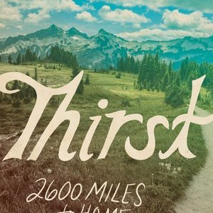 Thirst-2600 Miles to Home
