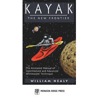 Kayak the New Frontier by William Nealy
