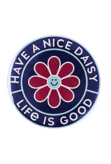 Life is Good Have a Nice Daisy Positive Pin