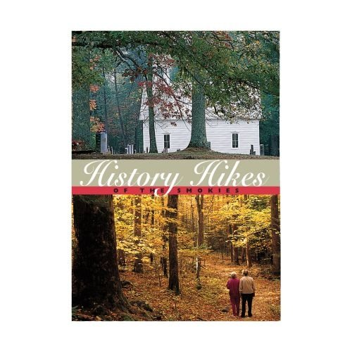 Great Smoky Mountain Association History Hikes of the Smokies