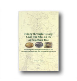 Appalachian Trail Conservancy Hiking Through History:Civil War Sites on the Appalachian Trail