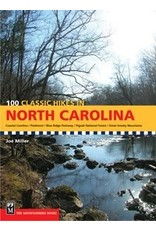 MOUNTAINEERS BOOKS 100 Classic Hikes in North Carolina
