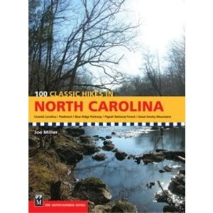 MOUNTAINEERS BOOKS 100 Classic Hikes in North Carolina