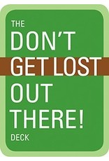 MOUNTAINEERS BOOKS Dont Get Lost Out There!