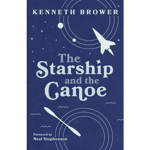 MOUNTAINEERS BOOKS The Starship and the Canoe