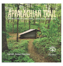 Appalachian Trail: Backcountry Shelters, Lean-Tos , and Huts