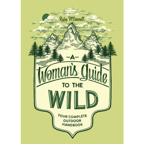 Random House A Womans Guide to the Wild-Your Complete Outdoor Handbook