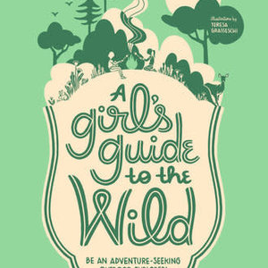Random House A Girls Guide to the Wild