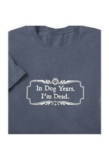 SPOILED ROTTEN DOGZ In Dog Years I'm Dead Tshirt Denim
