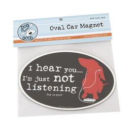 Dog is Good DOG IS GOOD Not Listening Dog Car Magnet