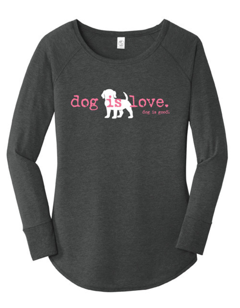 Dog is Good DOG IS GOOD Dog is Love Long Sleeve Women's Tee