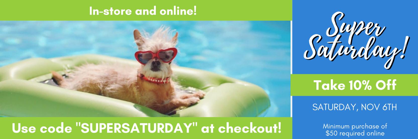 Super Saturday sale 10 percent off all online orders