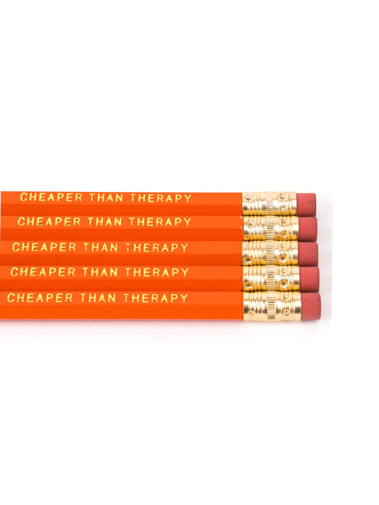 Cheaper Than Therapy Pencil
