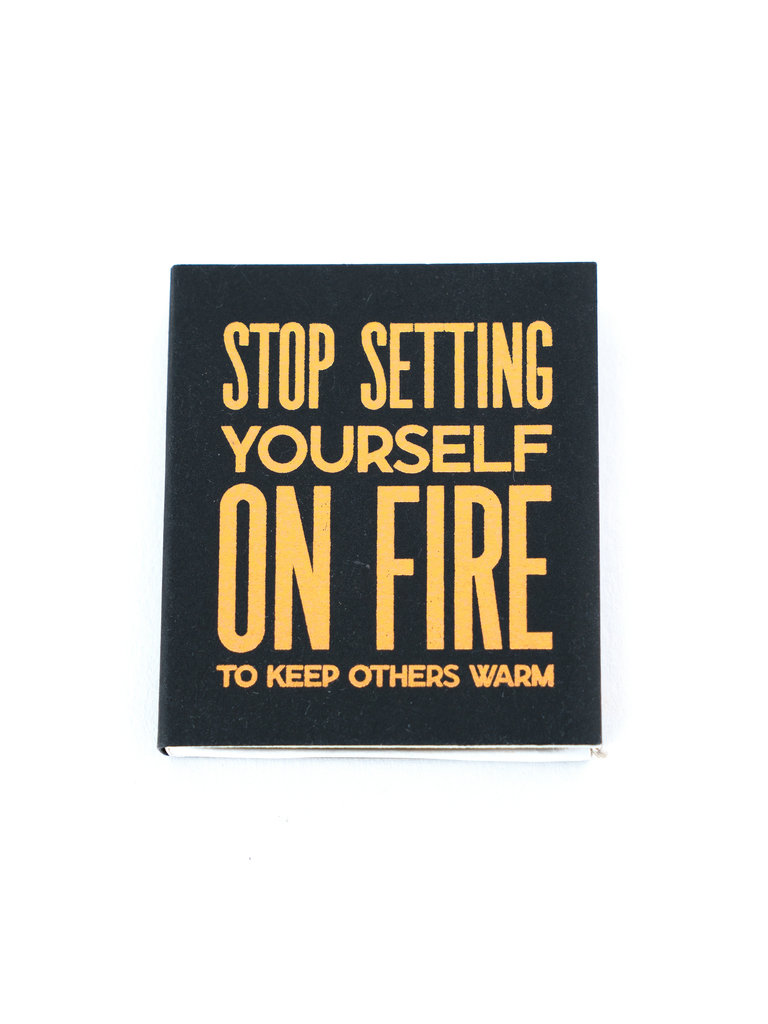 Stop Setting Yourself On Fire Matches