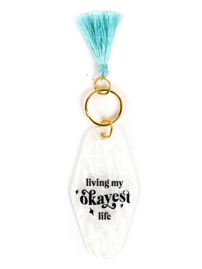 Living My Okayest Life Key Tag