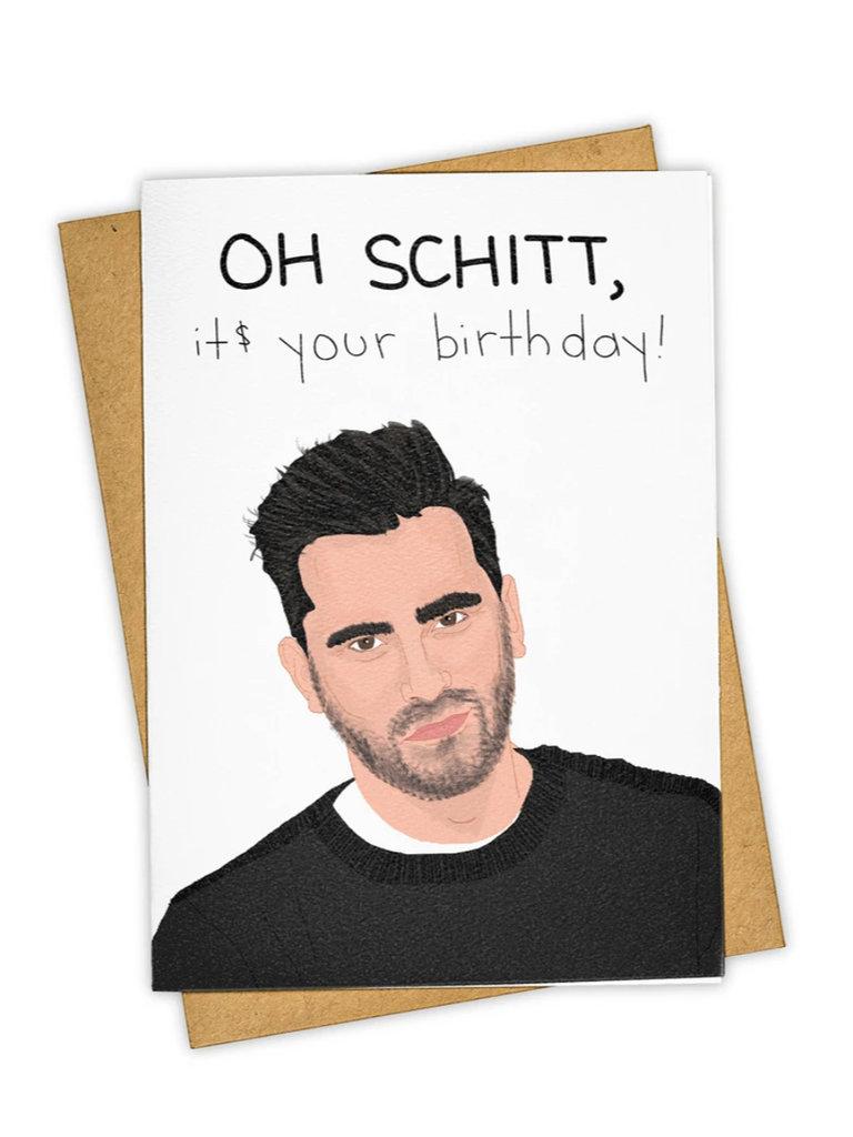 Oh Schitt Birthday Card