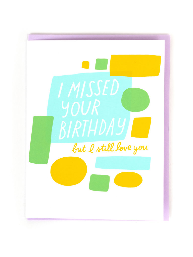 Missed Your Birthday Card