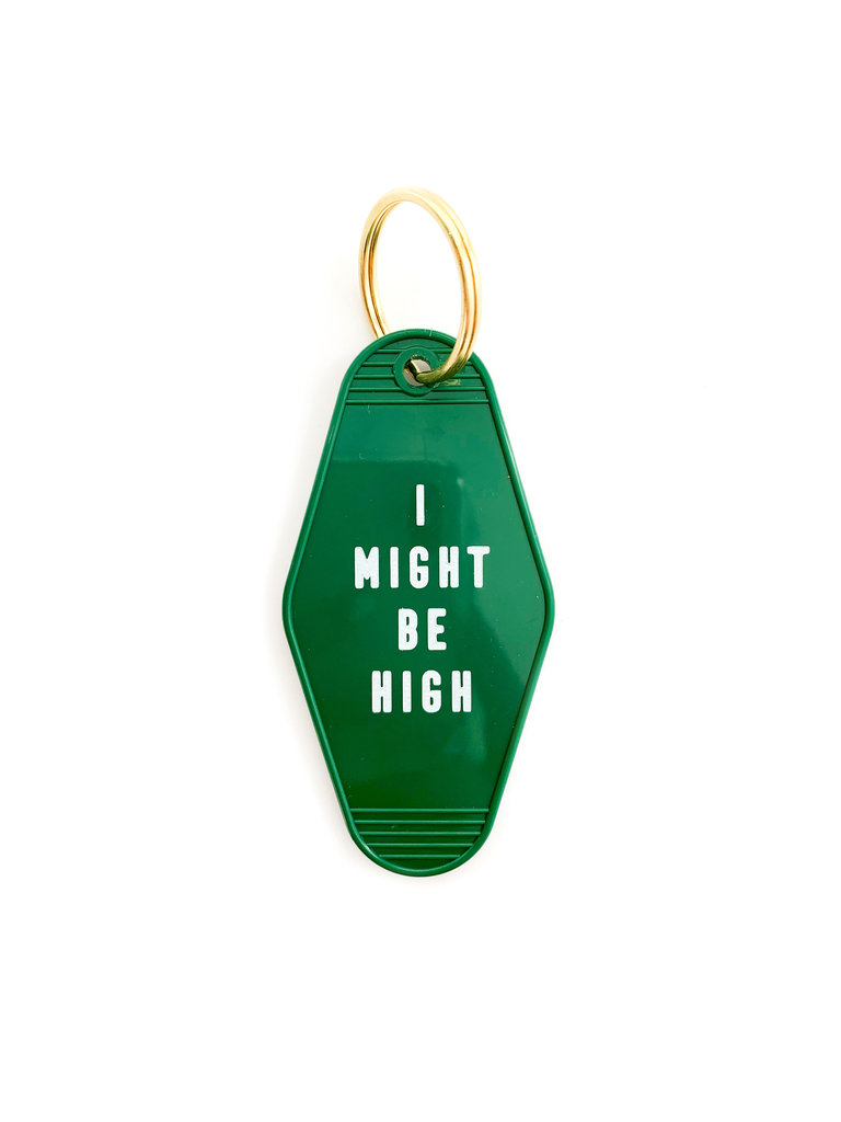 I Might Be High Keychain