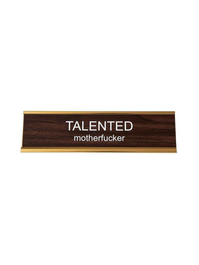 Desk Plate, Talented Motherf*cker