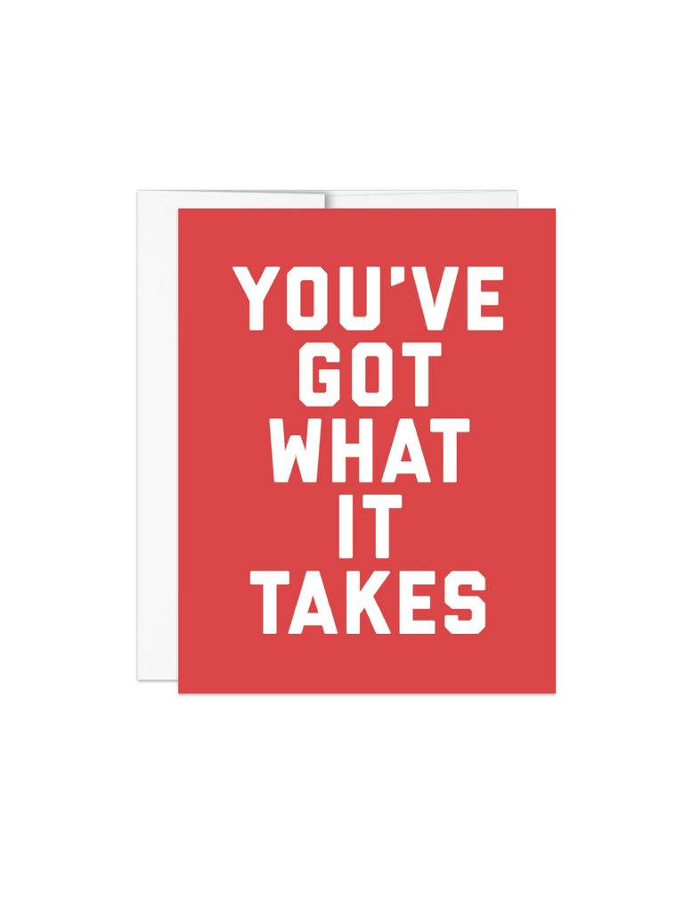 You've Got What It Take Card