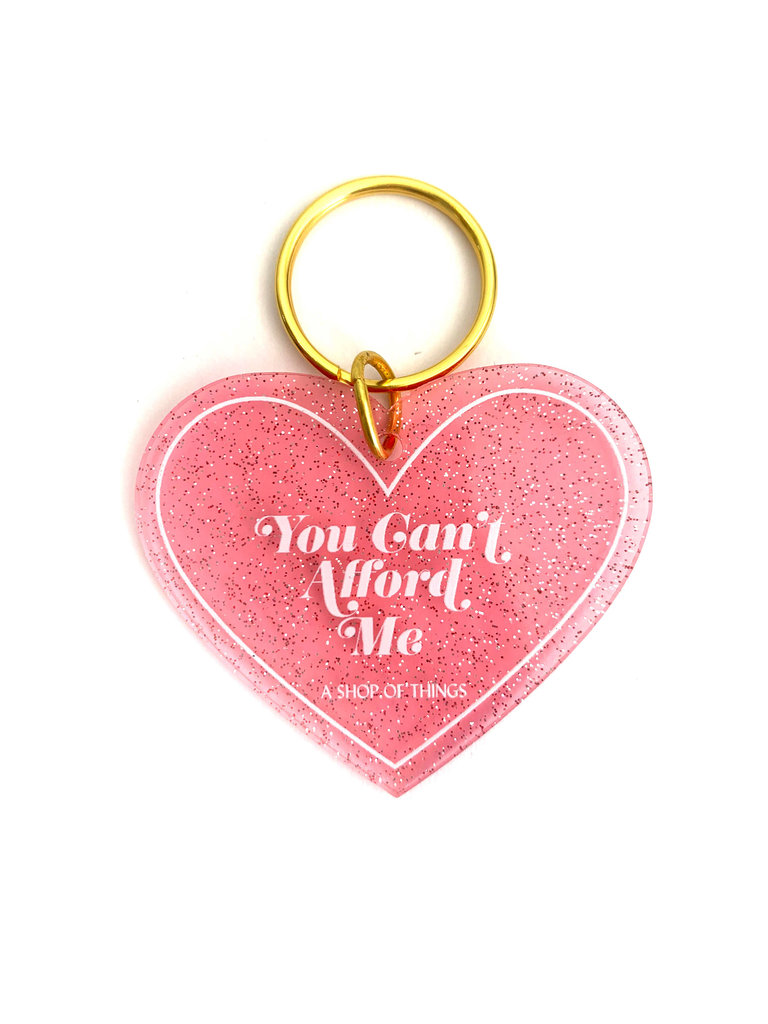You Can't Afford Me Keychain