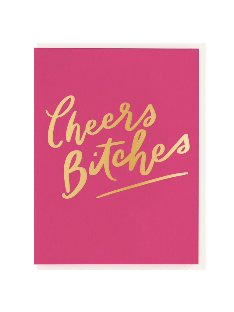 Cheers B*tches Card