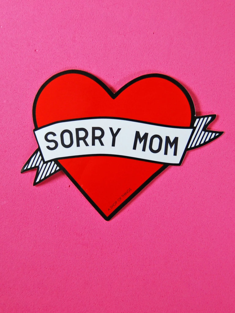 Sorry Mom Sticker