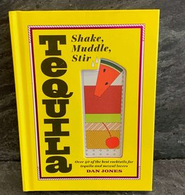 Chronicle Books Tequila: Shake, Muddle, Stir from Dan Jones