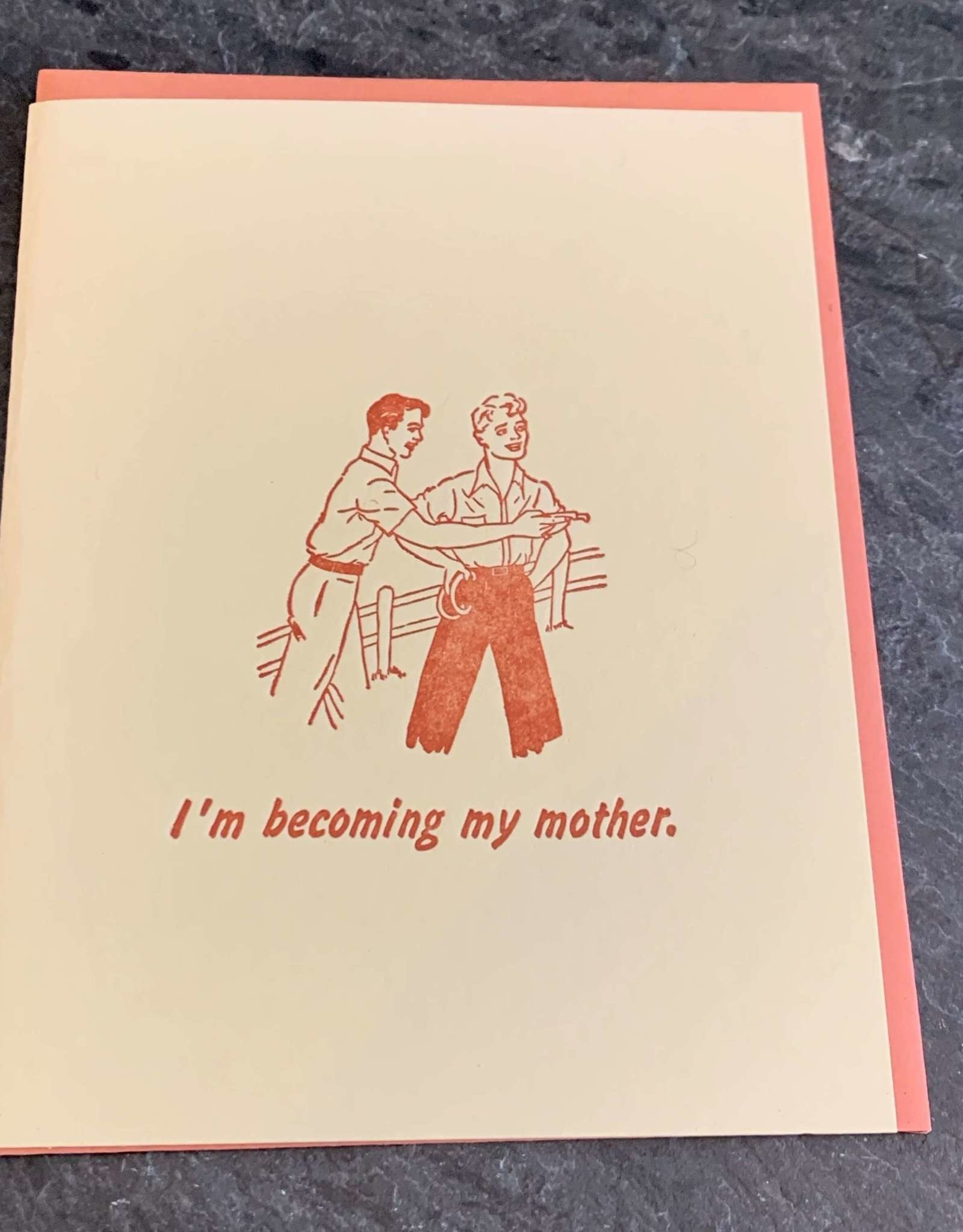 Zeichen Press Becoming My Mother Humorous Card