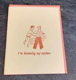 Zeichen Press Zeichen Press - Becoming My Mother Humorous Card