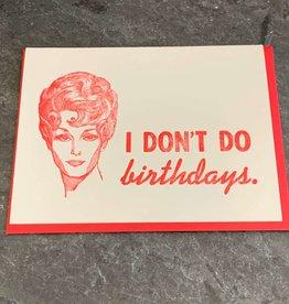 Zeichen Press Zeichen Press - I Don't Do Birthdays Bday Card