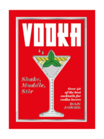 Chronicle Books Vodka: Shake, Muddle, Stir by Dan Jones